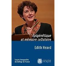 Épigénétique et mémoire cellulaire: Leçon inaugurale prononcée le jeudi 13décembre2012 (Leçons inaugurales)