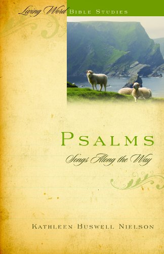 Psalms Volume 1: Songs Along the Way (Living Word Bible Studies)