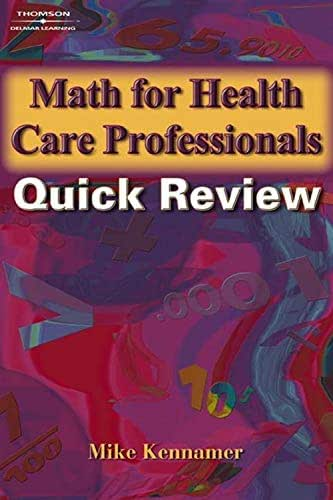 Math for Health Care Professionals Quick Review (Math and Writing for Health Science): Quick Review