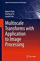 Multiscale Transforms with Application to Image Processing Front Cover