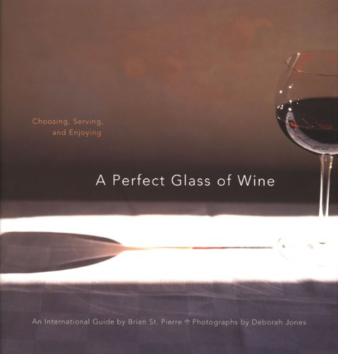 A Perfect Glass of Wine: Choosing, Serving, and - Buy Online Glasses Uk Cheap