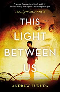 Book Cover: This Light Between Us: A Novel of World War II