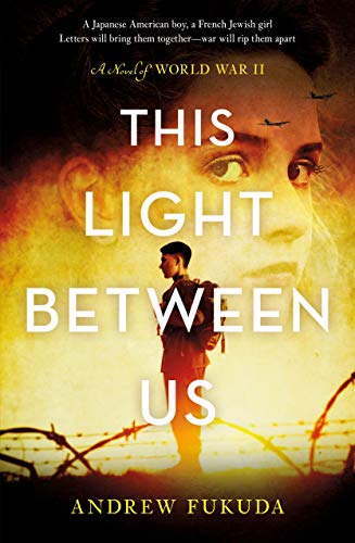 This Light Between Us: A Novel of World War II by [Fukuda, Andrew]