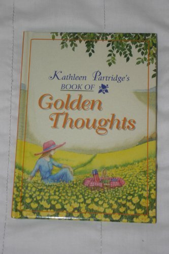 Golden Thoughts (The Kathleen Partridge Series) by Kathleen Partridge - Mall Partridge