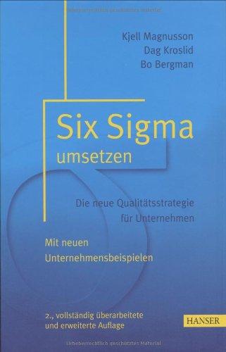 Six Sigma umsetzen: Die neue Qualitätsstrategie für Unternehmen