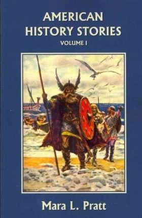 Read Online American History Stories, Volume I(Paperback) - 2007 Edition pdf epub