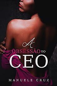A obsessão do CEO (LIVRO ÚNICO)