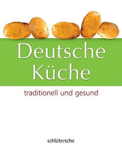 Deutsche Küche. traditionell und gesund