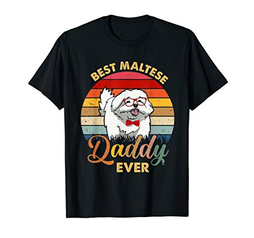 - Best Maltese Dog Daddy Ever Tshirt Fathers Day Shirt