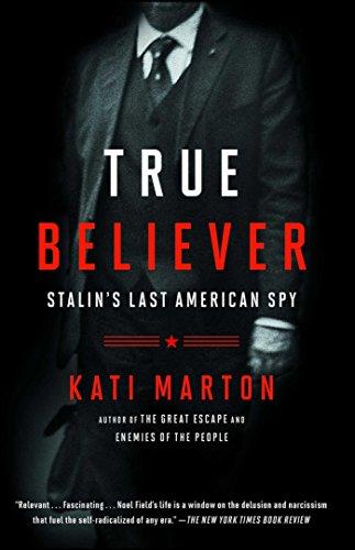 True Believer: Stalin's Last American Spy -
