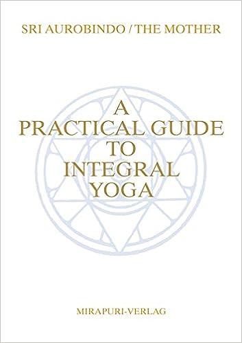 A Practical Guide To Integral Yoga: Amazon.es: Sri Aurobindo ...