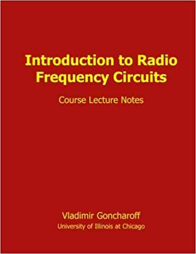 Introduction to Radio Frequency Circuits: Course Lecture
