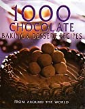 1000 Chocolate Baking & Dessert Recipes From Around the World