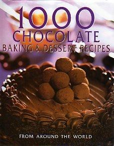 1000 Chocolate Baking & Dessert Recipes From Around the World