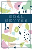 img - for Goal Getter (A Productivity Journal): A Daily Goal Setting Planner and Organizer with Inspirational and Motivational Quotes book / textbook / text book