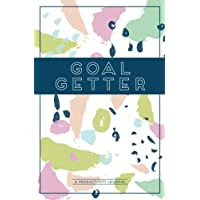 Goal Getter (A Productivity Journal): A Daily Goal Setting Planner and Organizer with Inspirational and Motivational Quotes