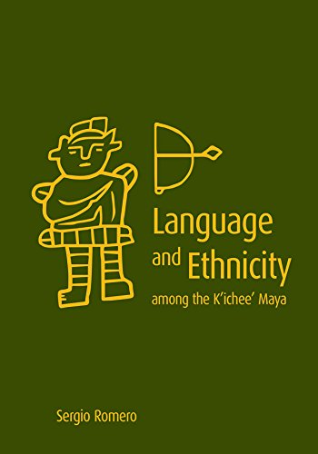 Language and Ethnicity among the K'ichee' Maya - Language And Ethnicity