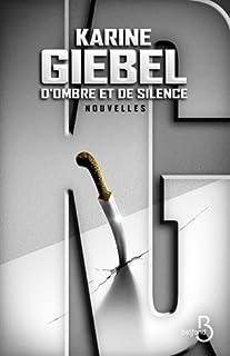D'ombre et de silence, Giebel, Karine