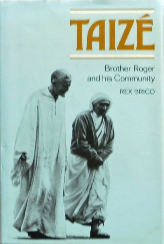 Taize: Brother Roger and His Community - Hills Ca Chino