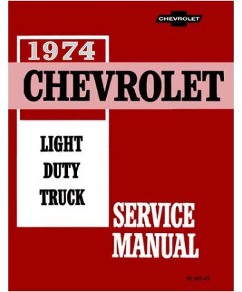 1974 Chevy Chevrolet Truck Pickup Blazer Repair Shop Service Manual (with Decal) 72