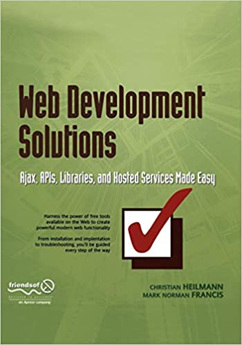 Web Development Solutions: Ajax, APIs, Libraries, and Hosted