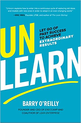 0e111908355 Unlearn: Let Go of Past Success to Achieve Extraordinary Results ...