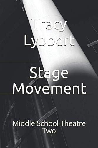 Stage Movement: Middle School Theatre -