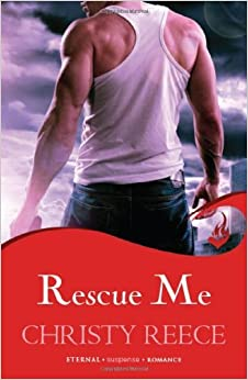 Rescue Me: Last Chance Rescue Book 1 by Christy Reece (2013-01-03)