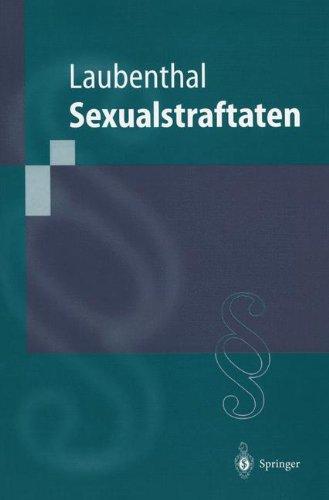 Sexualstraftaten: Die Delikte Gegen die Sexuelle Selbstbestimmung (Springer-Lehrbuch) (German Edition)