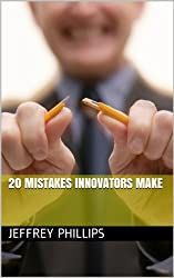20 Mistakes Innovators Make