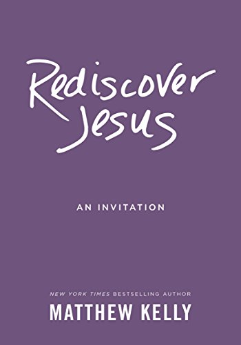 Top rediscover jesus matthew kelly for 2019