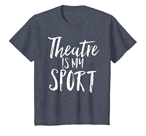 Theatre Is My Sport Musical Cute Acting Theater Actor Shirt