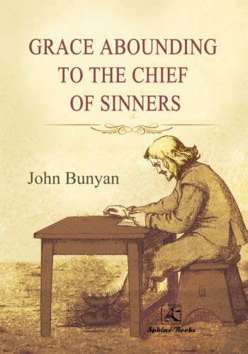 Read Grace Abounding To The Chief Of Sinners By John Bunyan