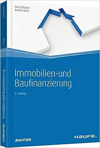 Immobilien- und Baufinanzierung (Haufe Fachbuch) - Eike Schulze ...