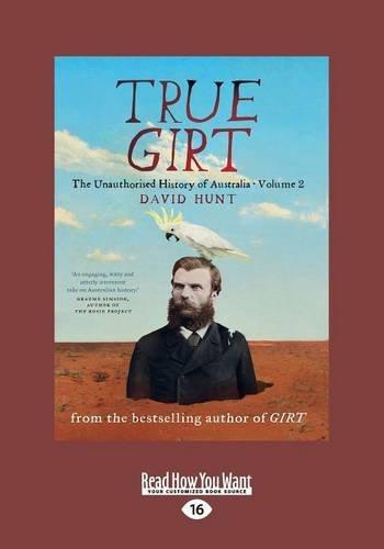 Download True Girt: The Unauthorised History of Australia
