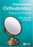 Enhancement Orthodontics: Theory and Practice