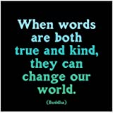 1 X Magnet When Words Are Both True And Kind Buddha Quote
