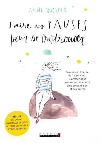 Amazon Fr Faire Des Pauses Pour Se Re Trouver 5 Minutes 1
