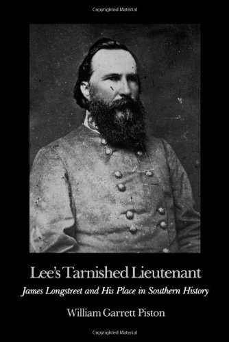 Lee's Tarnished Lieutenant: James Longstreet and His Place in Southern History (Brown Thrasher Books Ser.)