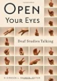 Open Your Eyes, H.-Dirksen L. Bauman, 081664618X