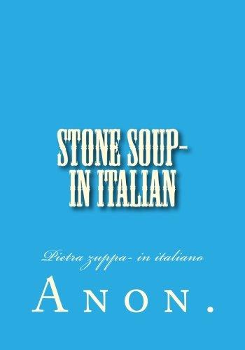 Stone Soup- in Italian: Pietra zuppa- in italiano (Italian - Anon Google