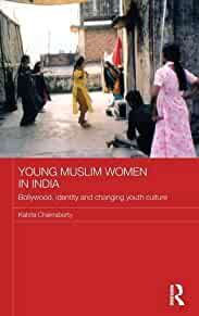 Young Muslim women in India : : Bollywood- identity and changing youth culture