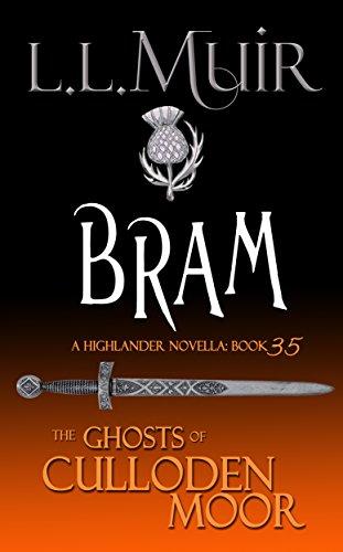 (Bram: A Highlander Romance (The Ghosts of Culloden Moor Book)