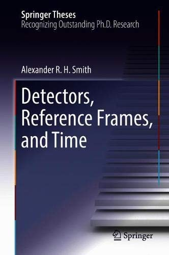 Detectors, Reference Frames, and Time (Springer Theses)