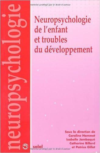 Lire Neuropsychologie de l'enfant et troubles du développement pdf, epub