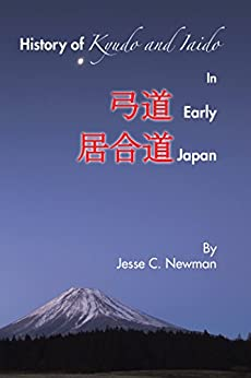 History of Kyudo and Iaido in Early Japan by [Newman, Jesse C.]