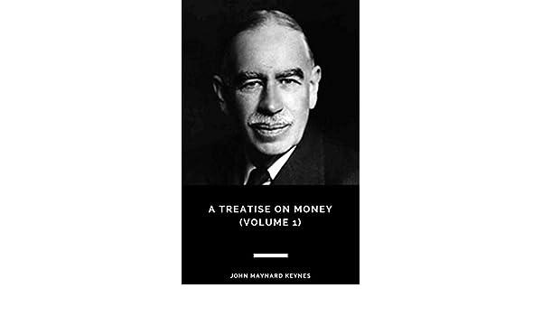 A treatise on money volume 1 1935 ebook john maynard keynes a treatise on money volume 1 1935 ebook john maynard keynes amazon kindle store fandeluxe Images