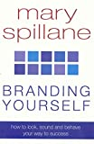 img - for Branding Yourself: How to Look, Sound & Behave Your Way to Success book / textbook / text book