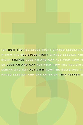 How the Religious Right Shaped Lesbian and Gay Activism (Social Movements, Protest and Contention)