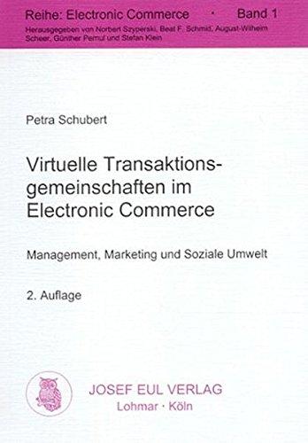 Virtuelle Transaktionsgemeinschaften im Electronic Commerce. Management, Marketing und Soziale Umwelt. 2. Auflage